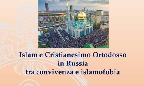 Islam e Cristianesimo Ortodosso in Russia tra convivenza e islamofobia